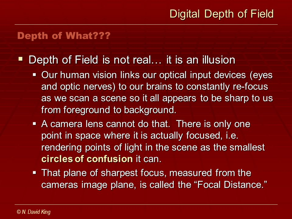 Digital Depth of Field Digital Depth of Field Depth of Field is not real… it is an illusion Depth of Field is not real… it is an illusion Our human vi