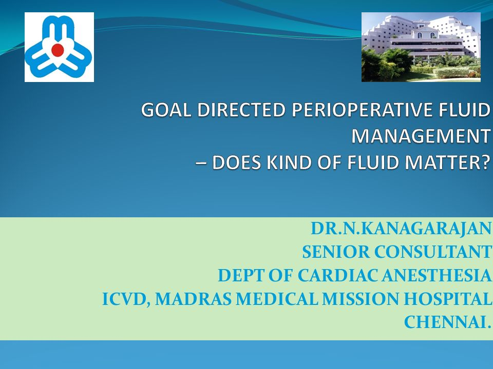 INTRODUCTION Perioperative fluid therapy - Much controversy / Effects on the outcome inconclusive Intravenous fluid resuscitation : (a) fluid and electrolytes required for normal existence (daily maintenance) and (b) resuscitation or replacement of abnormal losses.