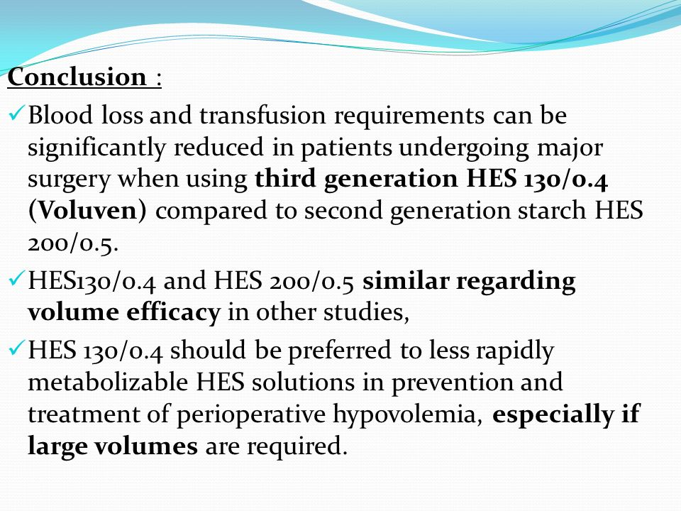 Conclusion : Blood loss and transfusion requirements can be significantly reduced in patients undergoing major surgery when using third generation HES