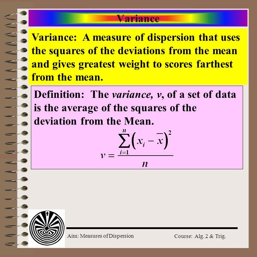 Aim: Measures of Dispersion Course: Alg.2 & Trig.