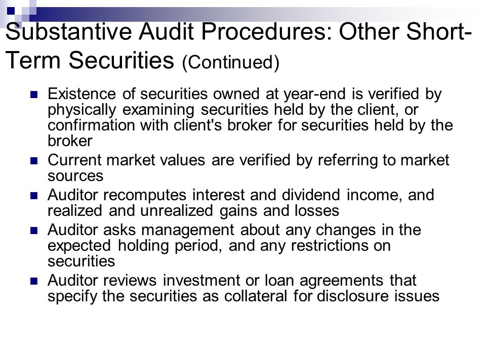Existence of securities owned at year-end is verified by physically examining securities held by the client, or confirmation with client's broker for