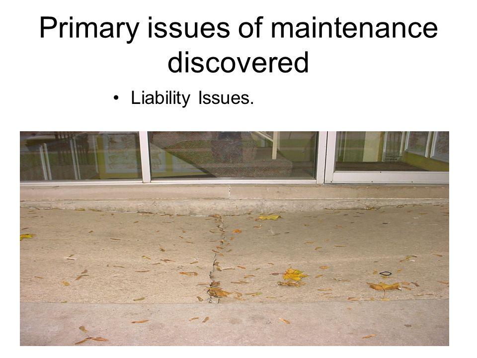 Primary issues of maintenance discovered Liability Issues.