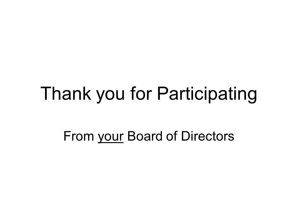 Thank you for Participating From your Board of Directors