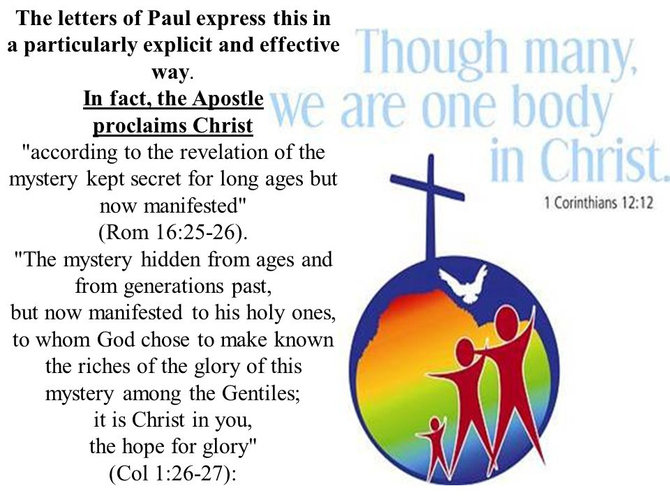 The letters of Paul express this in a particularly explicit and effective way. In fact, the Apostle proclaims Christ