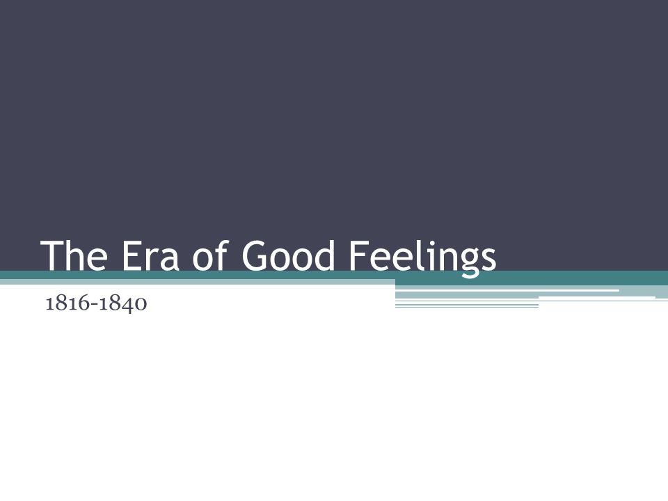 The Era of Good Feelings 1816-1840