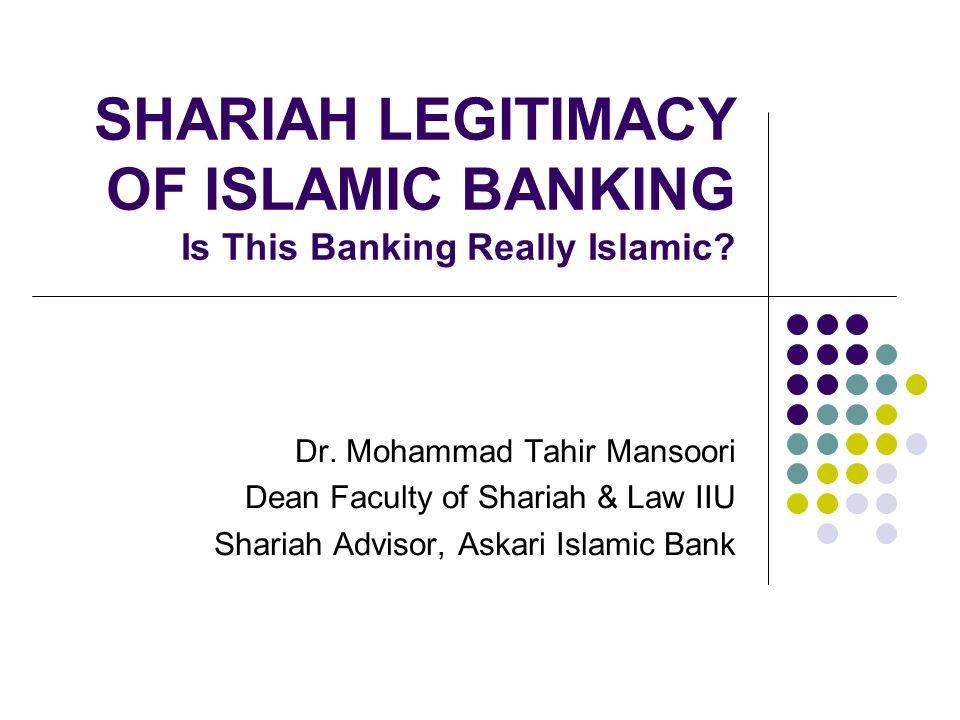 SHARIAH LEGITIMACY OF ISLAMIC BANKING Is This Banking Really Islamic.