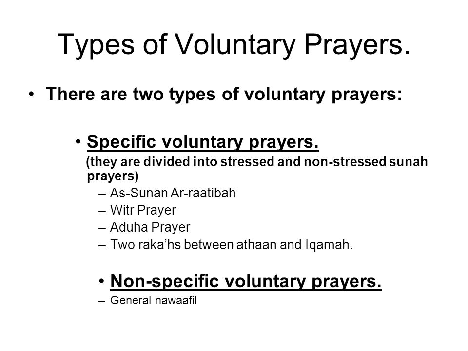 Types of Voluntary Prayers. There are two types of voluntary prayers: Specific voluntary prayers. (they are divided into stressed and non-stressed sun