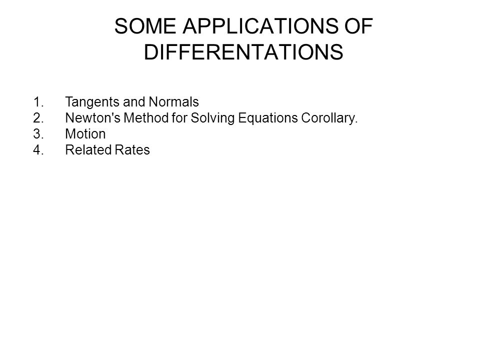 APPLICATIONS OF DIFFERENTATIONS 1.Tangents and Normals we can find the slope of a tangent at any point (x, y) using