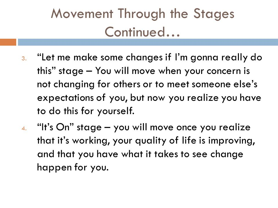 Movement Through the Stages Continued… 3.