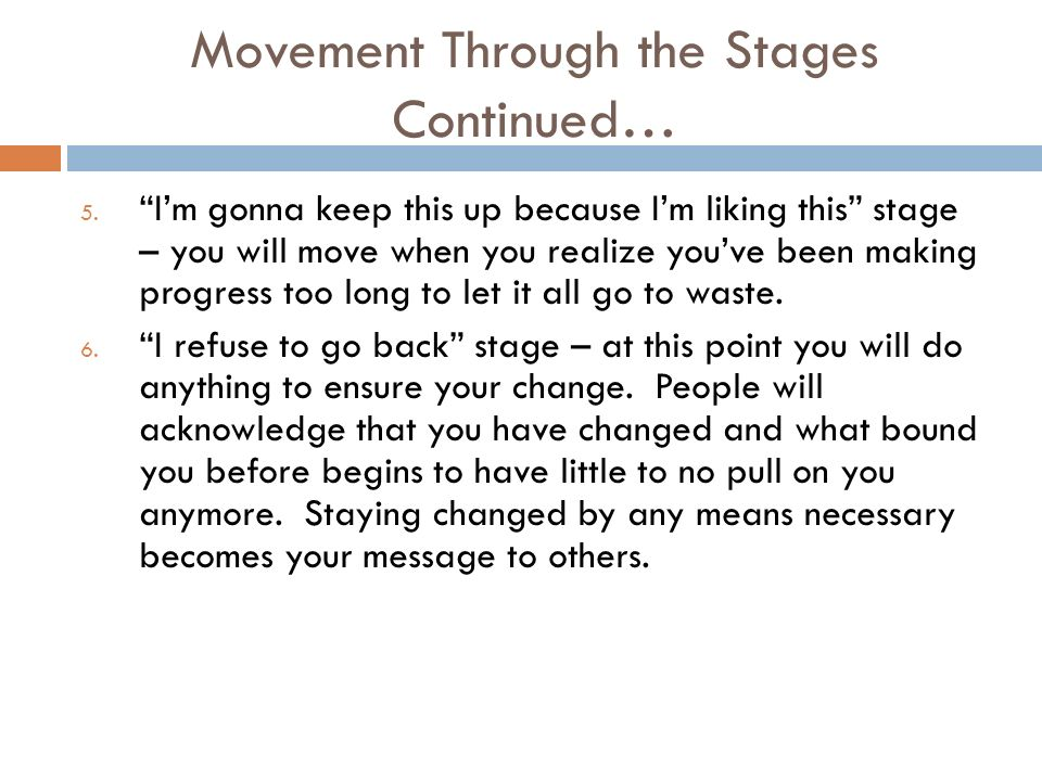 Movement Through the Stages Continued… 5.