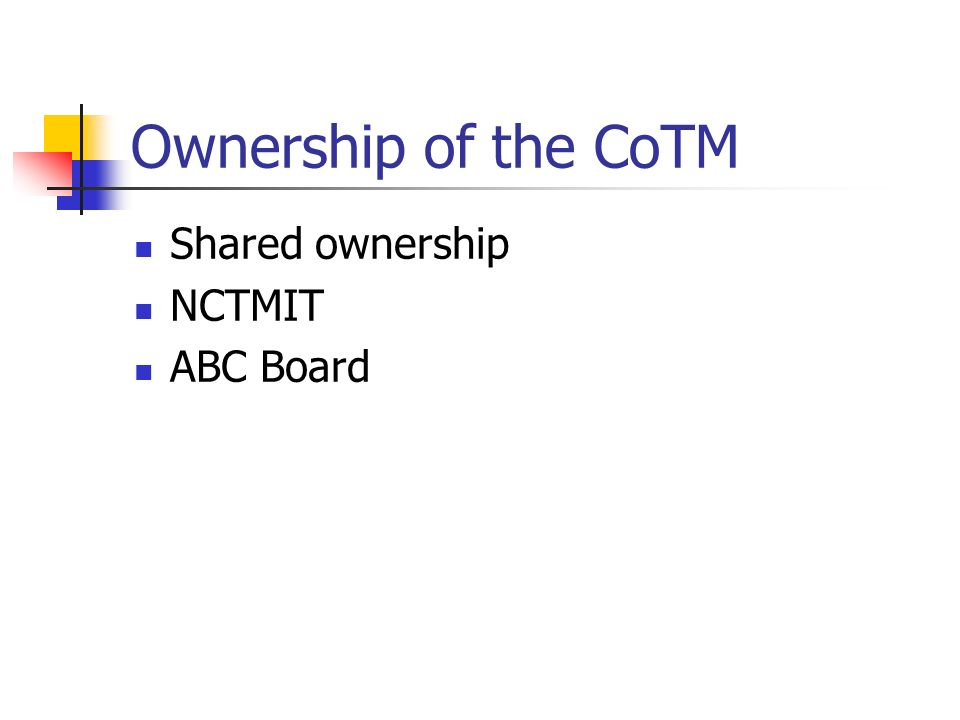 Ownership of the CoTM Shared ownership NCTMIT ABC Board