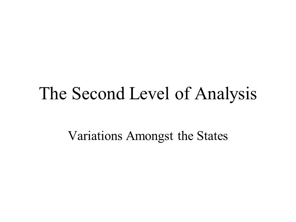 The Second Level of Analysis Variations Amongst the States
