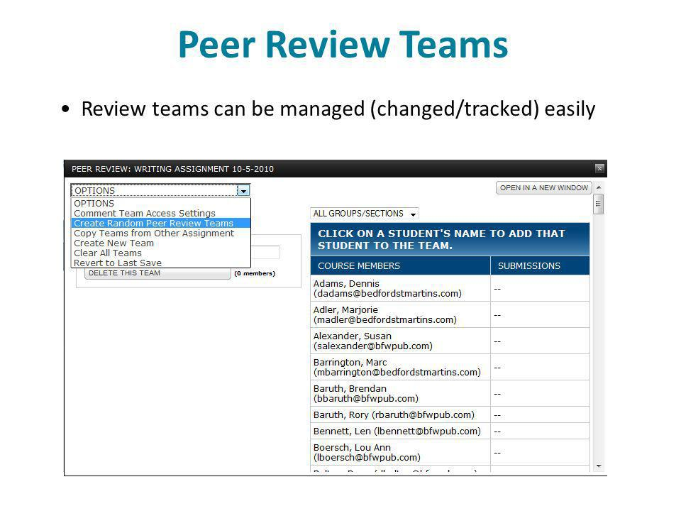 Peer Review Teams Review teams can be managed (changed/tracked) easily