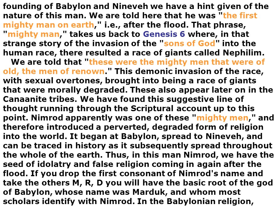founding of Babylon and Nineveh we have a hint given of the nature of this man.