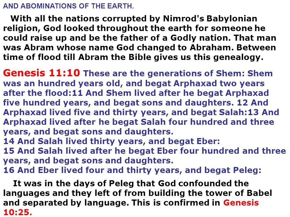 With all the nations corrupted by Nimrod s Babylonian religion, God looked throughout the earth for someone he could raise up and be the father of a Godly nation.