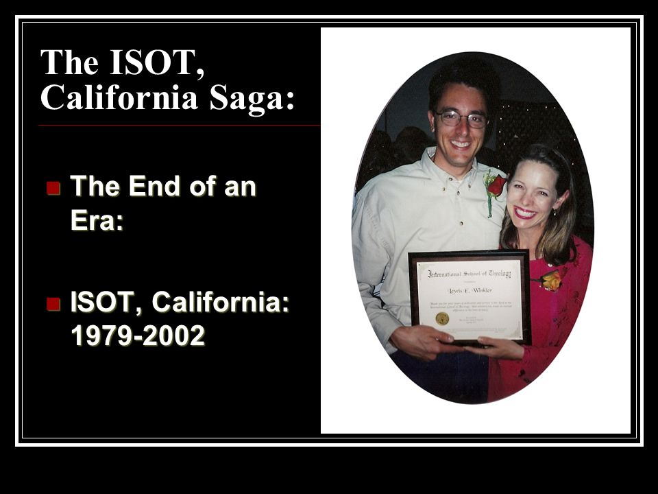 The ISOT, California Saga: The End of an Era: The End of an Era: ISOT, California: 1979-2002 ISOT, California: 1979-2002