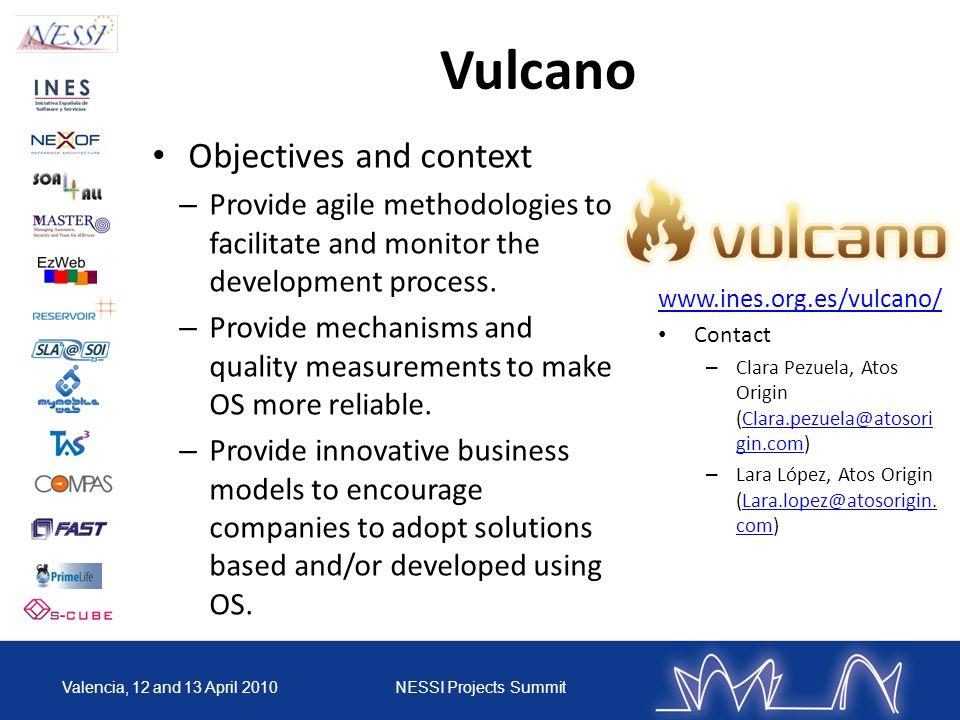Vulcano www.ines.org.es/vulcano/ Contact – Clara Pezuela, Atos Origin (Clara.pezuela@atosori gin.com)Clara.pezuela@atosori gin.com – Lara López, Atos