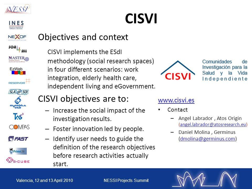 CISVI Objectives and context CISVI implements the ESdI methodology (social research spaces) in four different scenarios: work integration, elderly hea