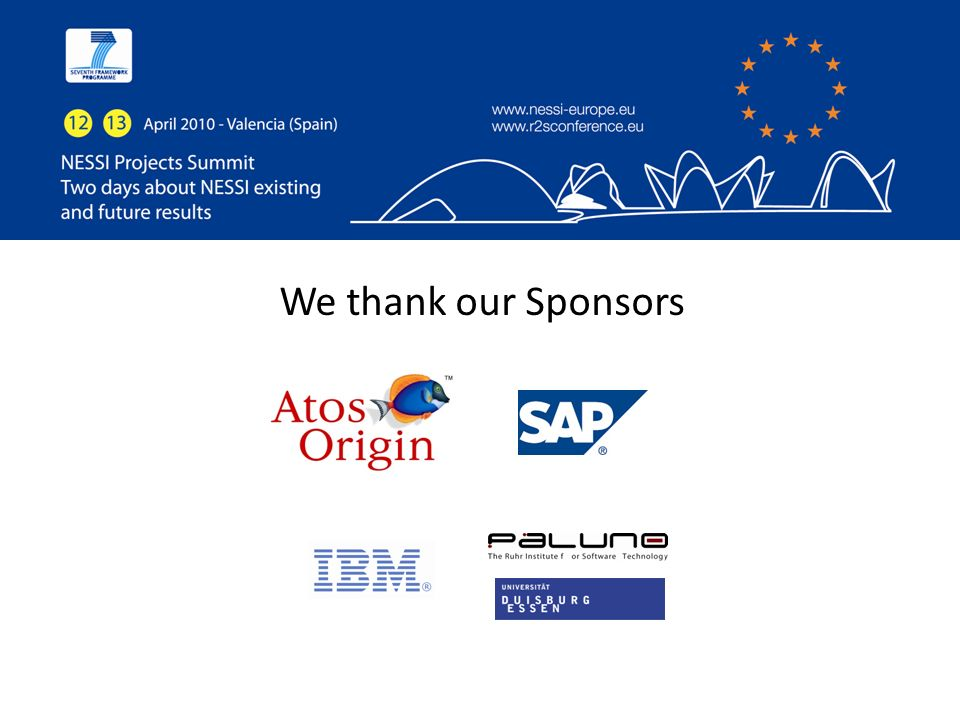 We thank our Sponsors Valencia, 12 and 13 April 2010NESSI Projects Summit