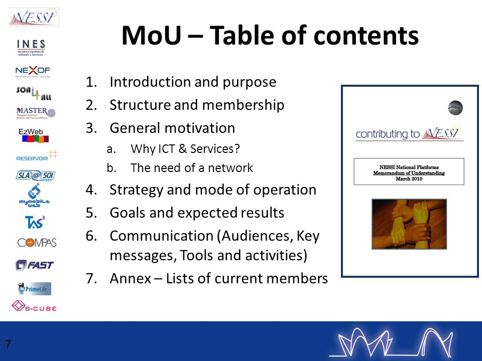 MoU – Table of contents 1.Introduction and purpose 2.Structure and membership 3.General motivation a.Why ICT & Services? b.The need of a network 4.Str
