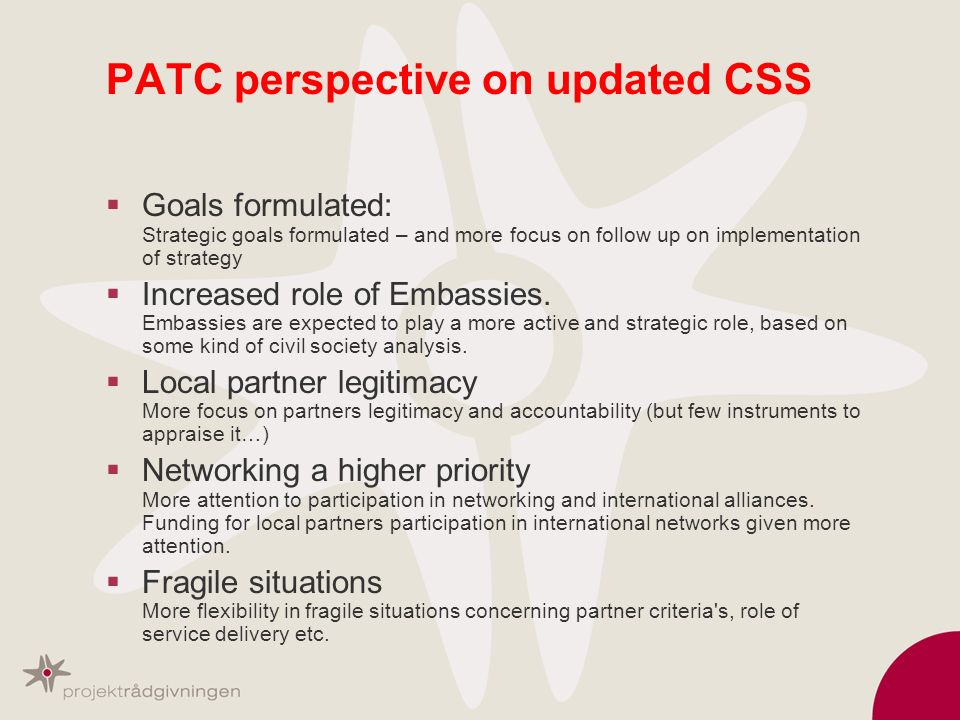 PATC perspective on updated CSS Goals formulated: Strategic goals formulated – and more focus on follow up on implementation of strategy Increased rol