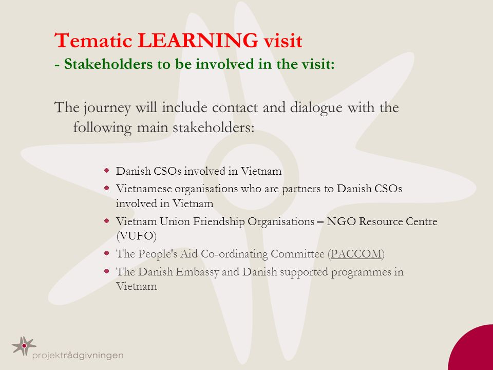 Tematic LEARNING visit - Stakeholders to be involved in the visit: The journey will include contact and dialogue with the following main stakeholders:
