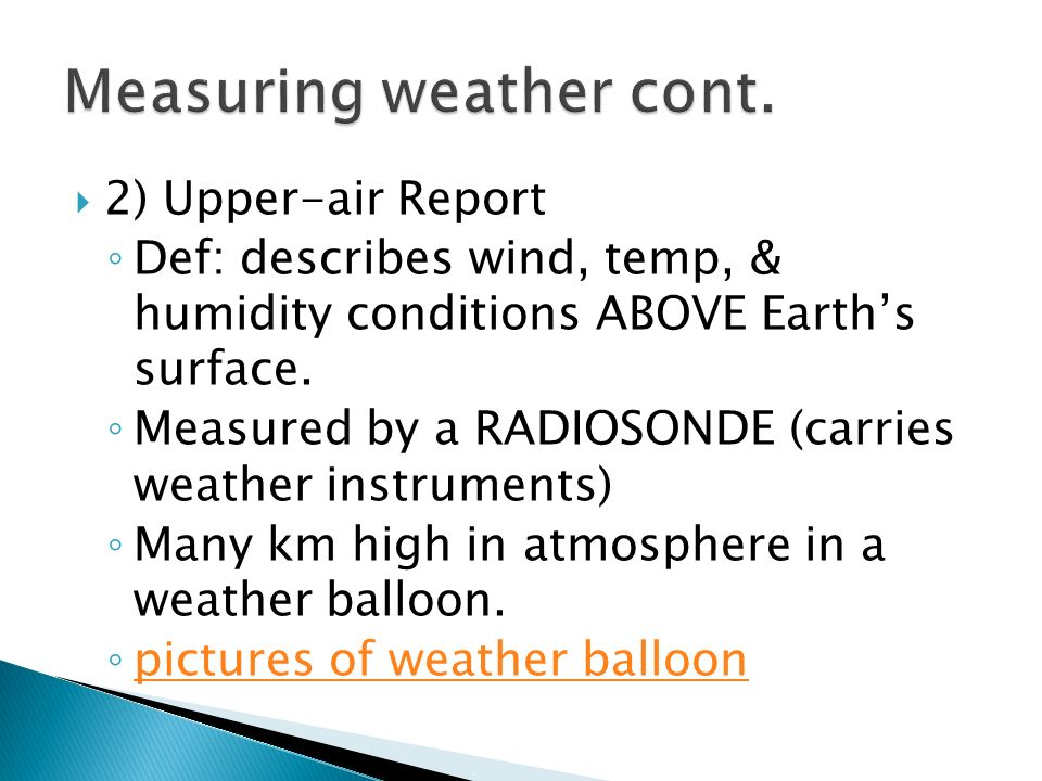 1) Surface Report Def: describes a set of weather measurements made on Earths surface.