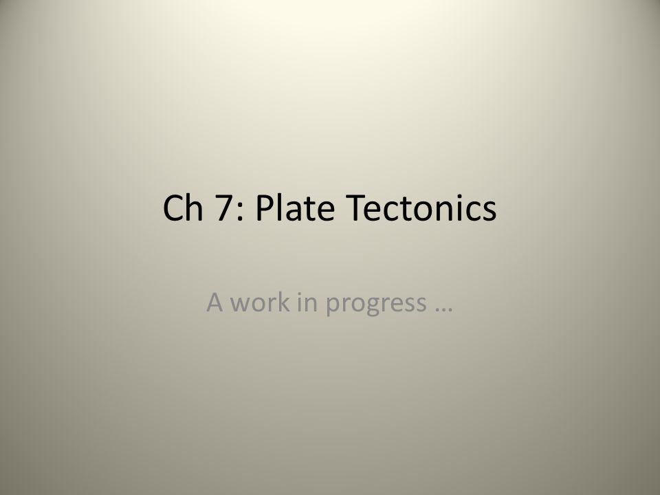 Sect.3: Plate Tectonics PLATES: Rigid SECTIONS OF THE EARTHS CRUST THAT MOVE.