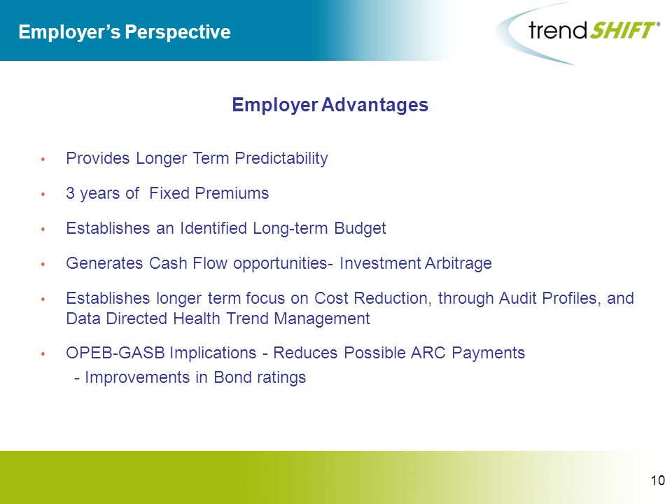 10 Employers Perspective Employer Advantages Provides Longer Term Predictability 3 years of Fixed Premiums Establishes an Identified Long-term Budget