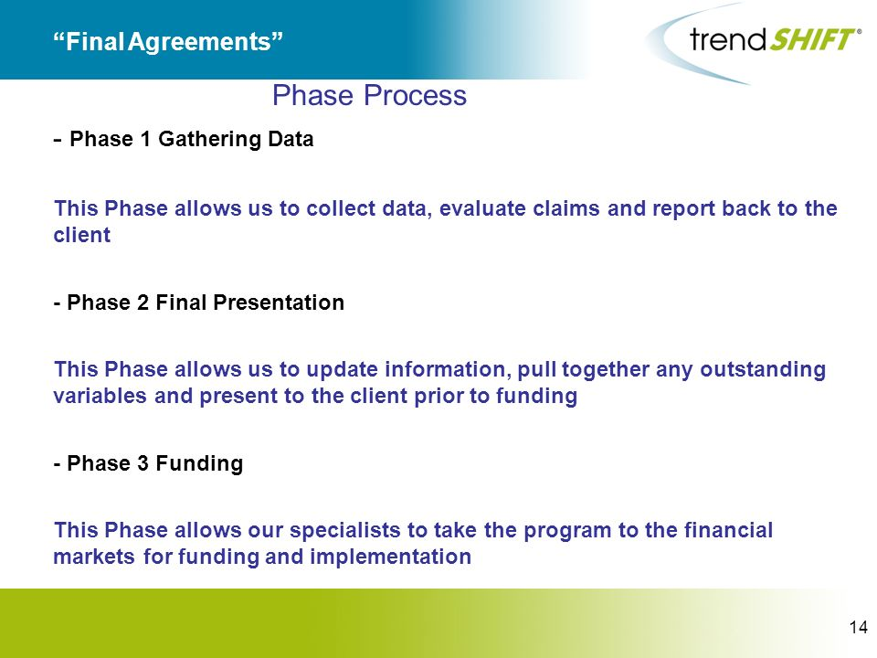 14 Final Agreements Phase Process - Phase 1 Gathering Data This Phase allows us to collect data, evaluate claims and report back to the client - Phase