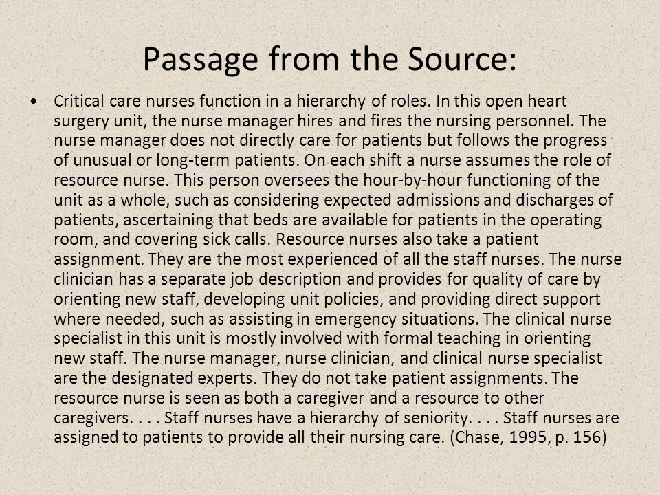 Passage from the Source: Critical care nurses function in a hierarchy of roles.