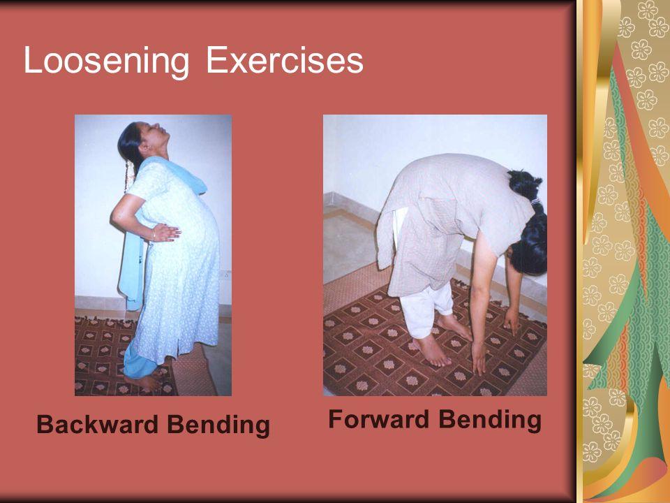 Loosening Exercises Backward Bending Forward Bending