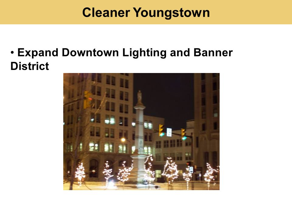 Cleaner Youngstown Expand Downtown Lighting and Banner District