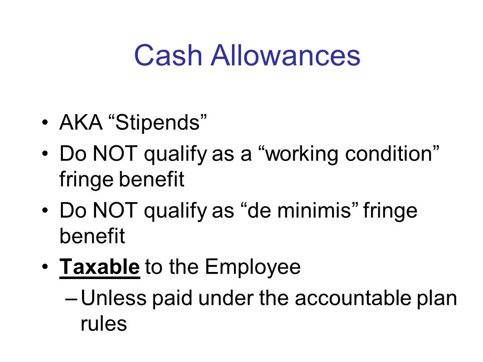 Working Condition Fringe Use must relate to the employers business Employee would be entitled to deduction under IRC 162 or 167 if they paid for it Bu