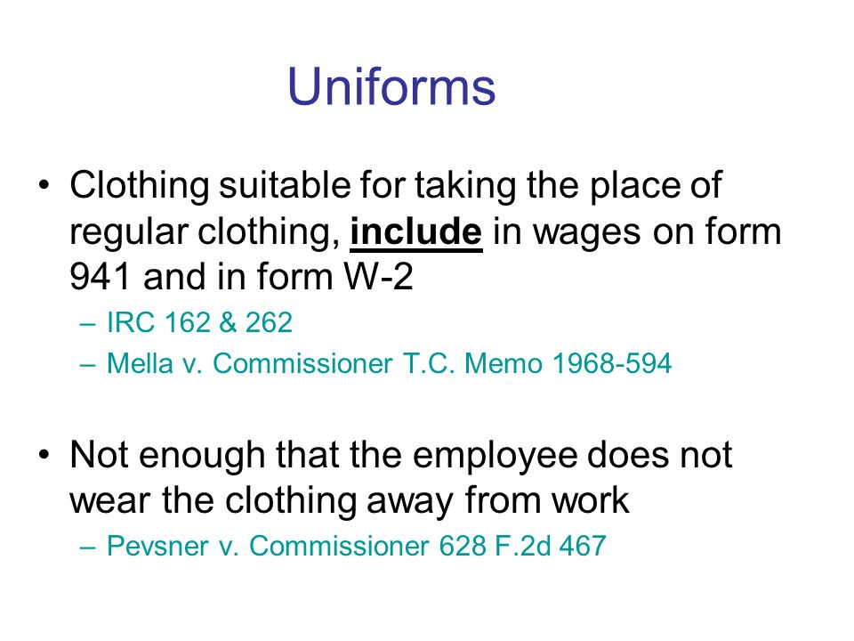 Uniforms May be excluded from income: 1.Must be required by employer, AND 2.Cannot be adaptable to every day street wear (both requirements must be me