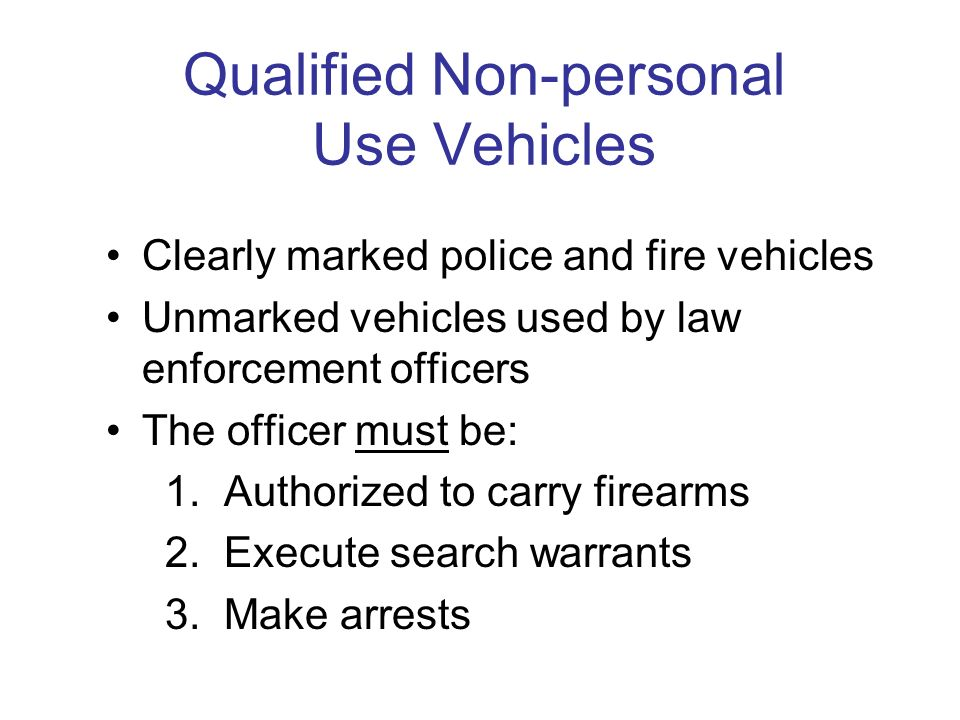Qualified Non-personal Use Vehicles Must have policy restricting personal use Commuting is non-taxable to employee Substantiation and record keeping n