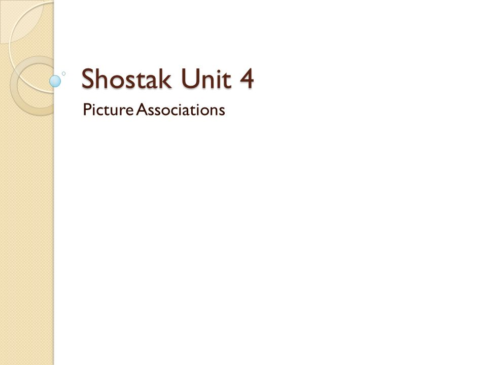 Shostak Unit 4 Picture Associations