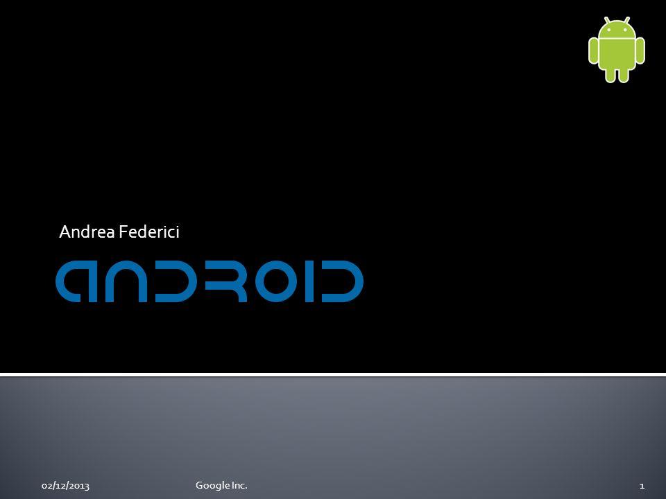 Andrea Federici 102/12/2013Google Inc.