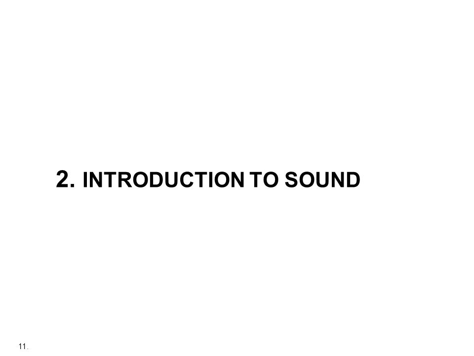 11. 2. INTRODUCTION TO SOUND