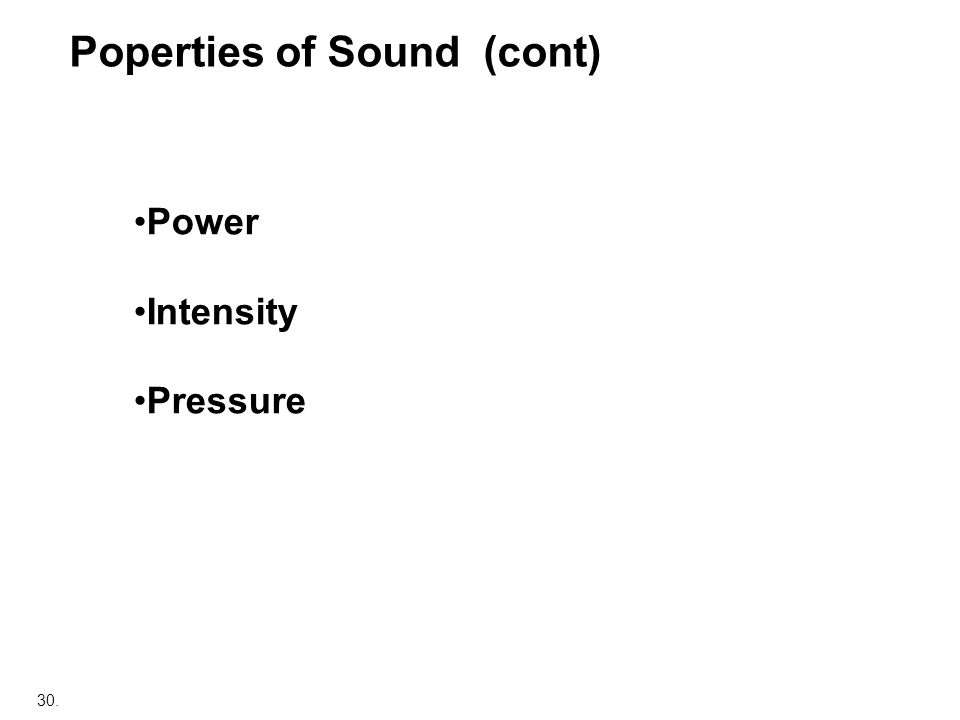 30. Power Intensity Pressure Poperties of Sound (cont)