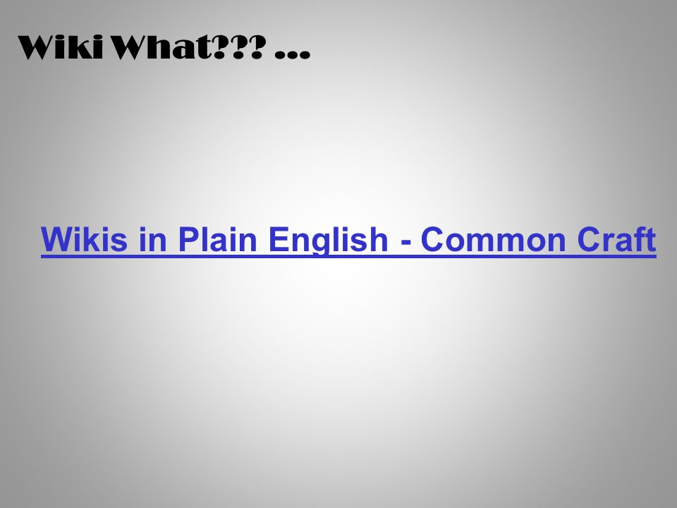 Wiki What … Wikis in Plain English - Common Craft