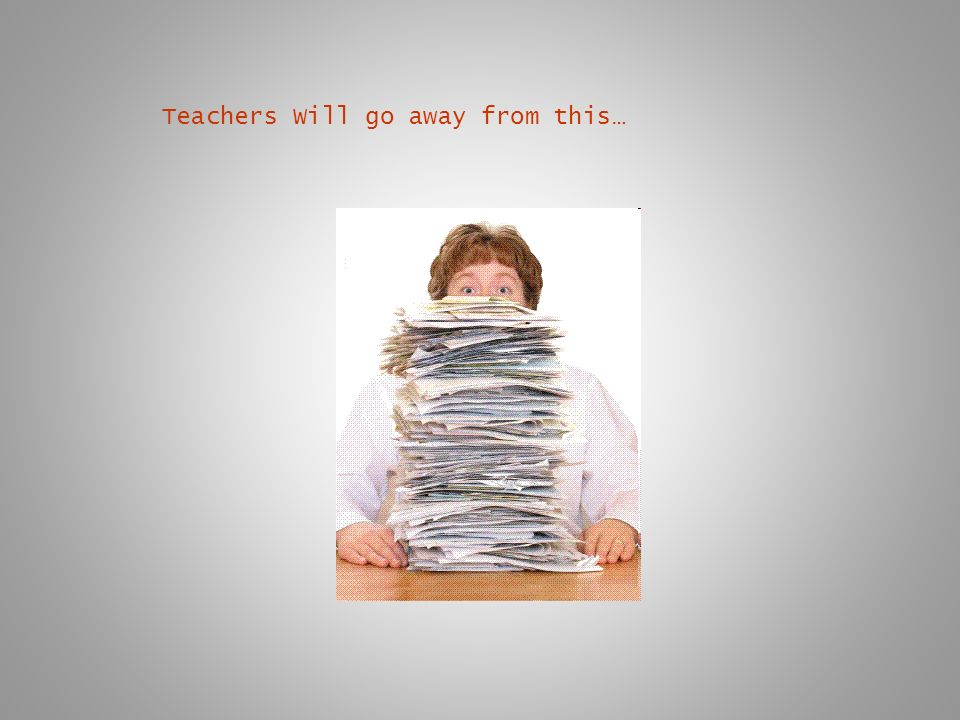 Teachers Will go away from this…