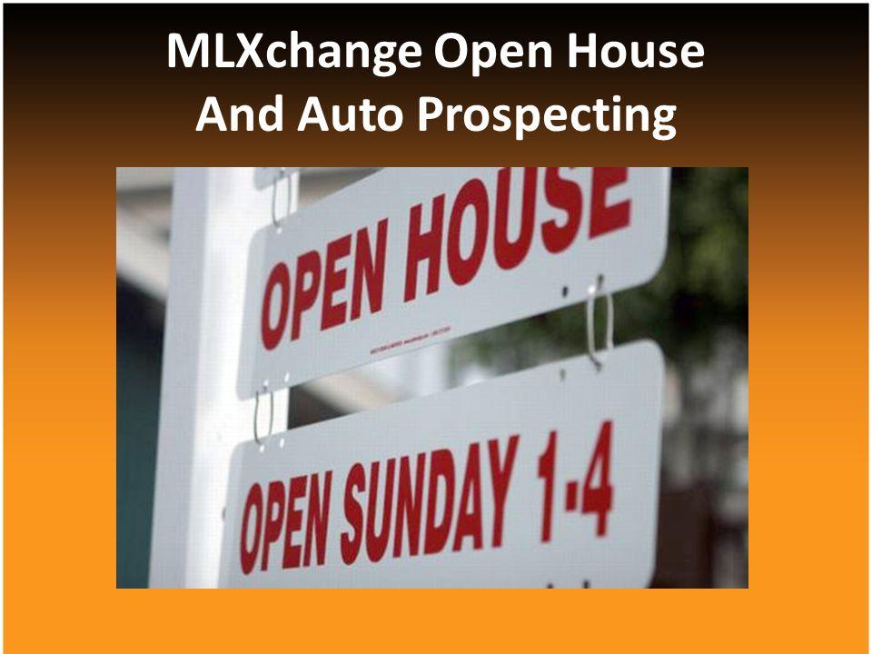 MLXchange Open House And Auto Prospecting
