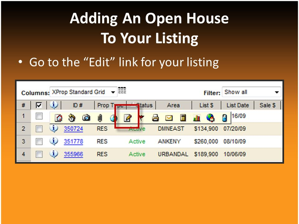 Adding An Open House To Your Listing Go to the Edit link for your listing