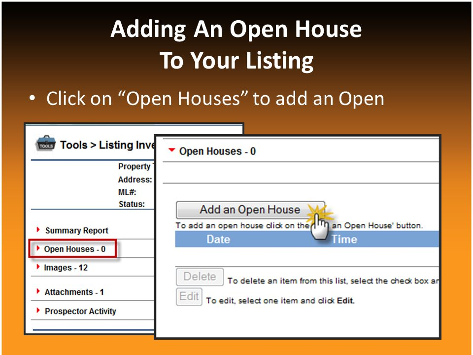 Adding An Open House To Your Listing Click on Open Houses to add an Open
