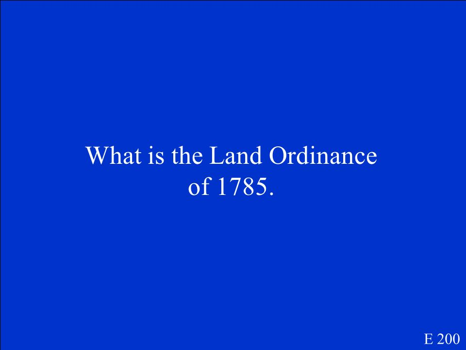 This law was passed in 1785 to describe how the land in the Northwest Territory would be measured and divided.