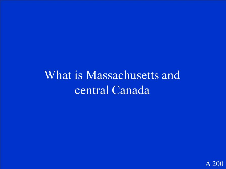 What is Massachusetts and central Canada A 200