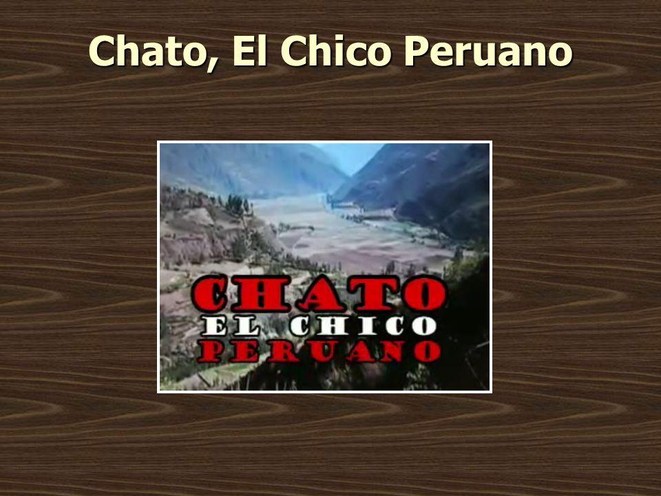 Chato, El Chico Peruano