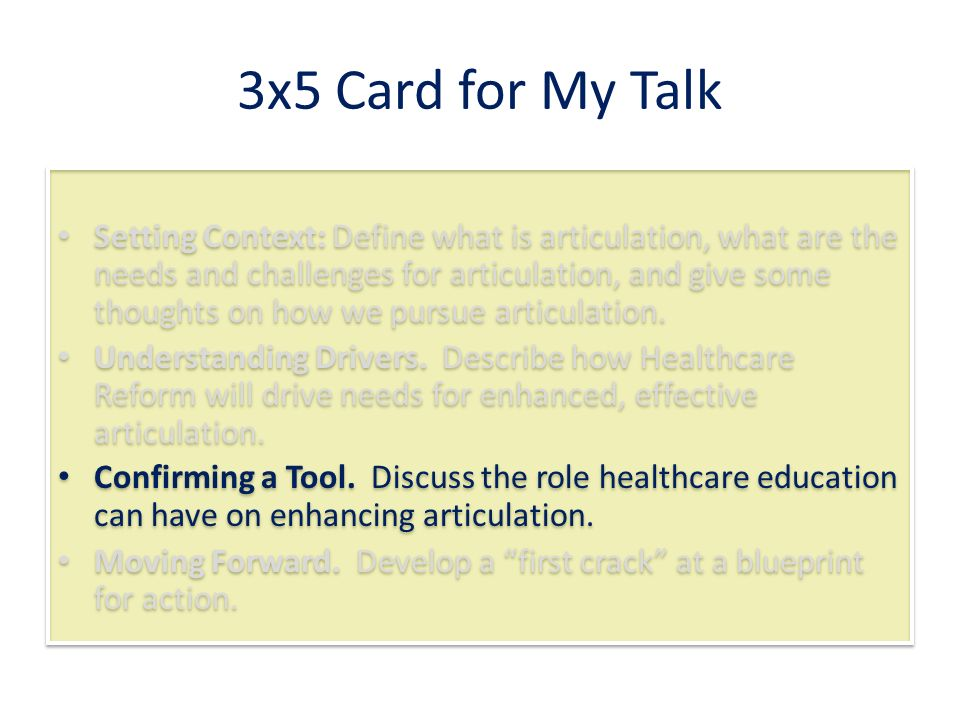 3x5 Card for My Talk Setting Context: Define what is articulation, what are the needs and challenges for articulation, and give some thoughts on how we pursue articulation.