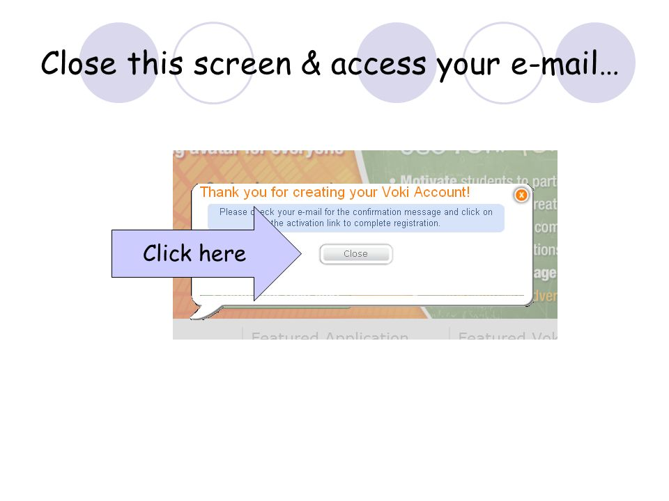 Close this screen & access your e-mail… Click here